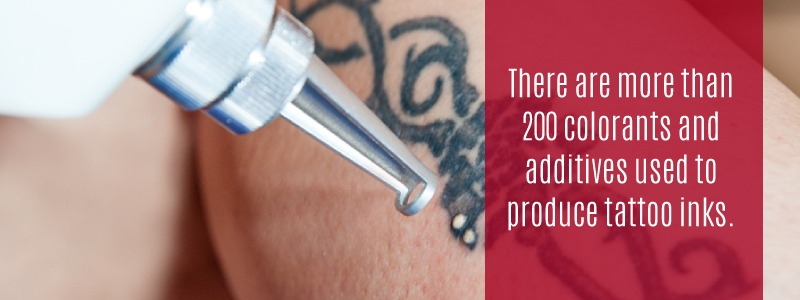 There are over 200 colorants and additives used to make tattoo inks