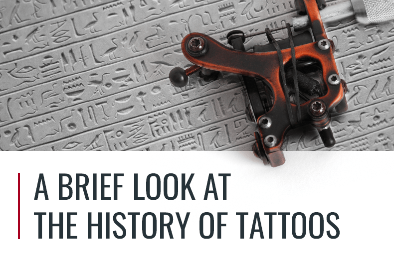 A Brief Look at the History of Tattoos
