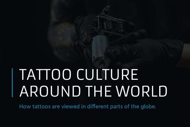 Tattoo Culture Around The World